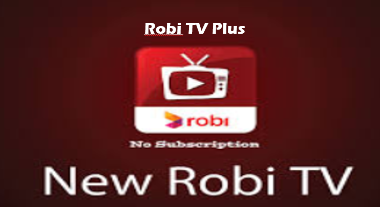 Robi TV Plus - Subscriptions, Cancellations, Packages, Channels and Prices