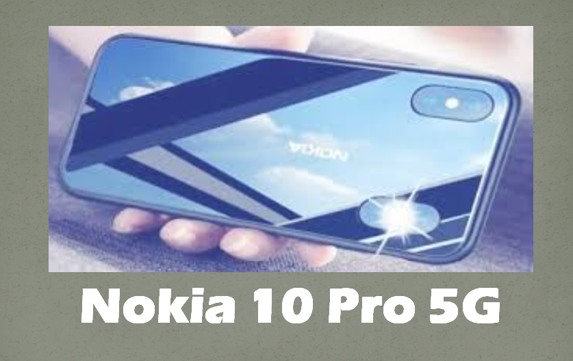 Nokia 10 Pro 5G 2021: Release Date, Price, Specs, Feature, Review, Specification